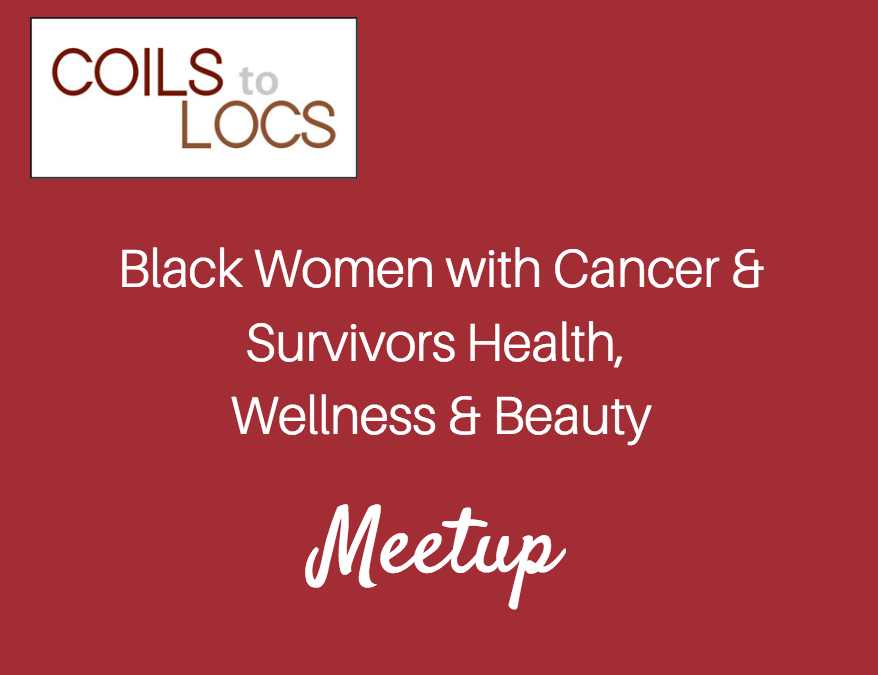 Boston Health, Wellness & Beauty Meetup Group for Black Women Touched By Cancer in the Early Planning Stages